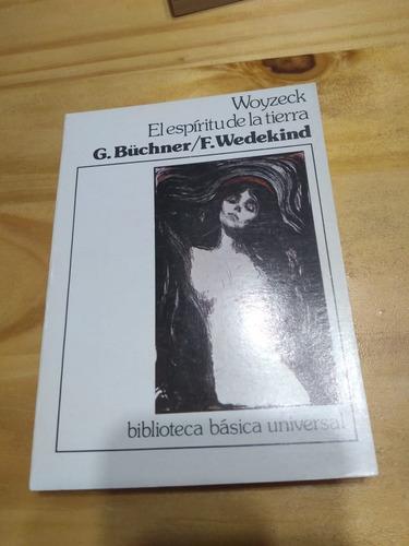Woyzeck / El Espíritu De La Tierra - Büchner - Wedekind