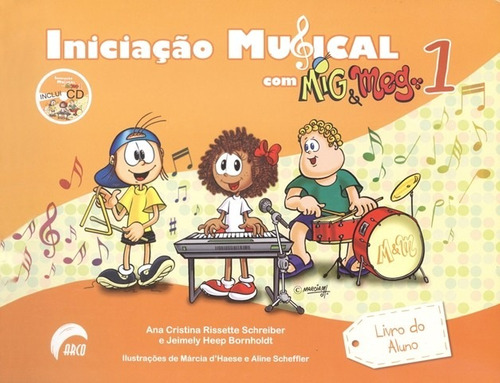 Livro Mig E Meg - Iniciação Musical - Aluno Com Cd