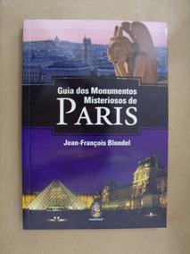 Guia Dos Monumentos Misteriosos De Paris Jean François Blond