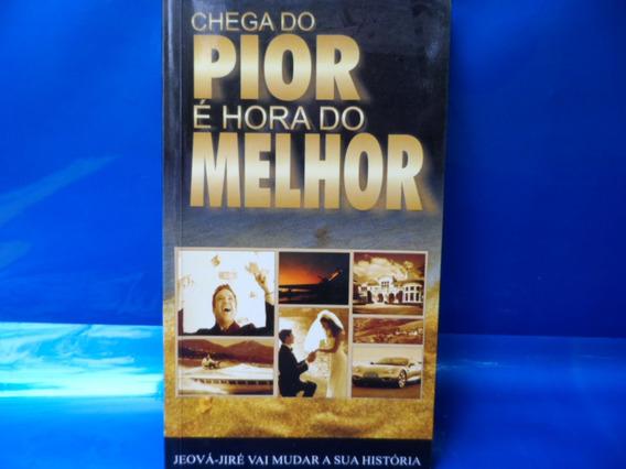 Livro: Chega Do Pior É Hora Do Melhor Pr Flamarion Rolando