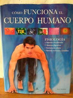 Cómo Funciona El Cuerpo Humano. Fisiología. Peter Abrahams