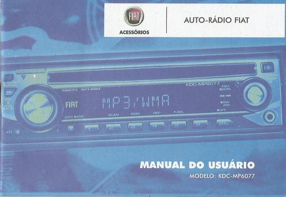 Manual Proprietario Som Auto Rádio Fiat Kdc-mp6077 Mp3