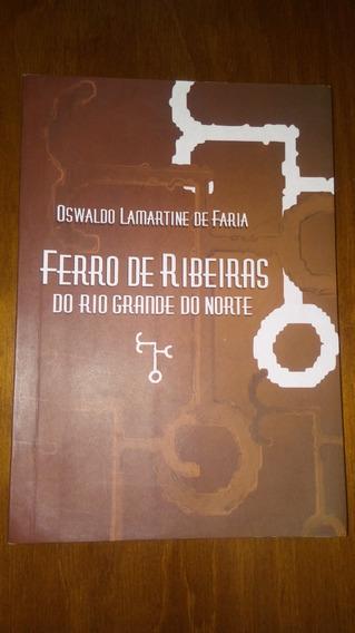 Ferro De Ribeiras Do Rio Grande Do Norte - Oswaldo Lamartine