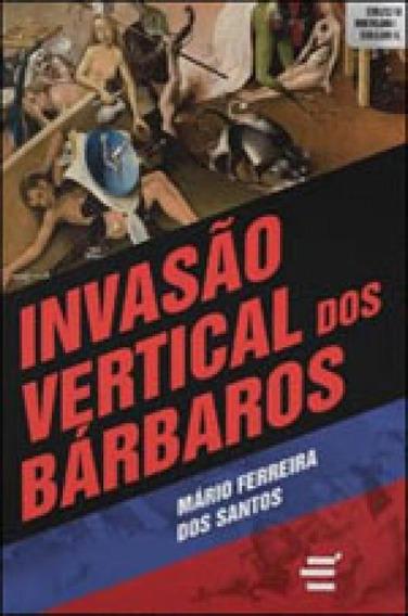 Invasao Vertical Dos Barbaros