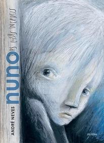 Nuno E As Coisas Incríveis - André Neves - Jujuba