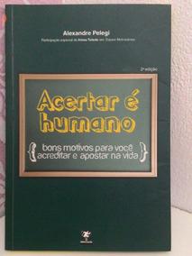 Livro: Acertar É Humano De Alexandre Pelegi