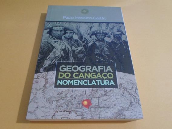 Geografia Do Cangaço : Nomenclatura - Paulo Medeiros Gastão