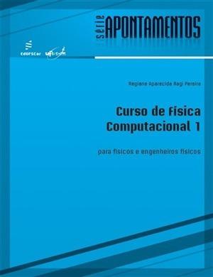 Curso De Física Computacional 1: Para Físicos E Engenheiros