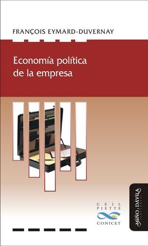 Economía Política De La Empresa/françois Eymard Duvernay