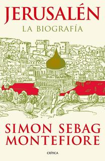 Jerusalén - La Biografía - Simon Sebag Montefiore - Nuevo