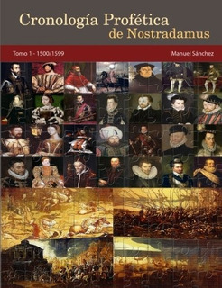 Libro : Cronologia Profetica De Nostradamus. Tomo 1 - 150...