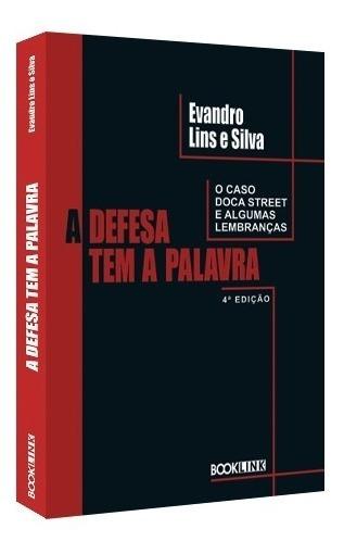 A Defesa Tem A Palavra - Evandro Lins E Silva - Doca Street