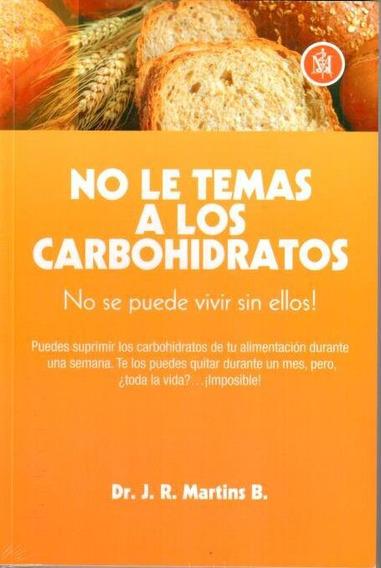No Le Temas A Los Carbohidratos