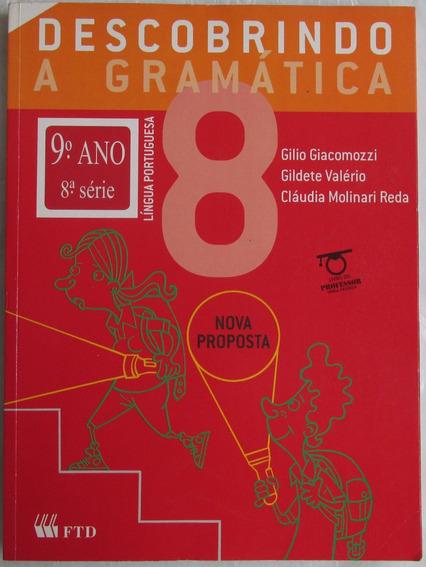Descobrindo A Gramática 9º Ano 8º Série - Língua Portuguesa.