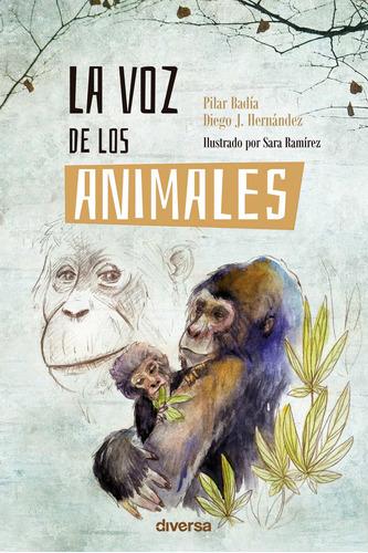 Imagen 1 de 1 de La Voz De Los Animales, De Diego J. Hernández Y Otros