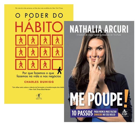 Livros - O Poder Do Hábito + Me Poupe - Nathalia Arcuri