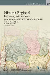 Historia Regional - Jorba - Bonaudo - Unlp