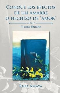 Libro : Conoce Los Efectos De Un Amarre O Hechizo De Amor Y.