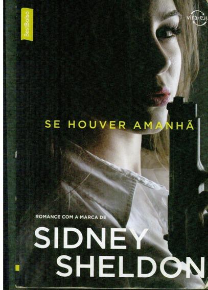 Livro Se Houver Amanhã/nada Dura Para Sempre - Sidney Sheldo