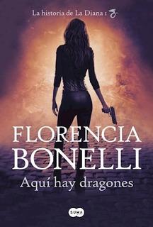 Aquí Hay Dragones - Florencia Bonelli