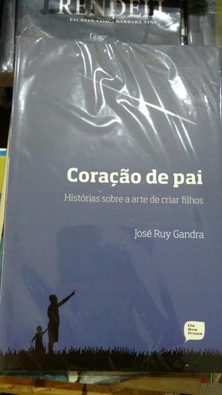 Coração De Pai - José Ruy Gandra / Livro Novo Lacrado