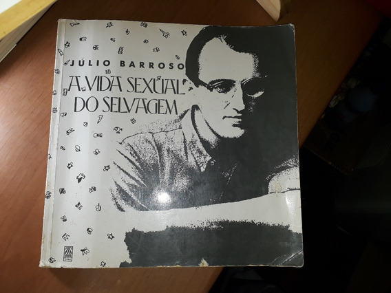 Júlio Barroso - A Vida Sexual Do Selvagem