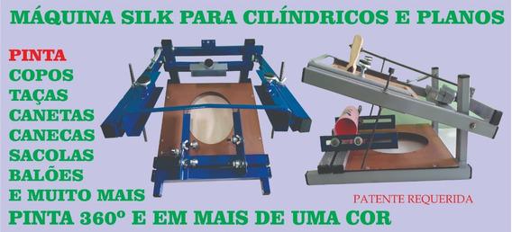 Máquina Para Silk E Serigrafia Em Copos, Balões,sacolas