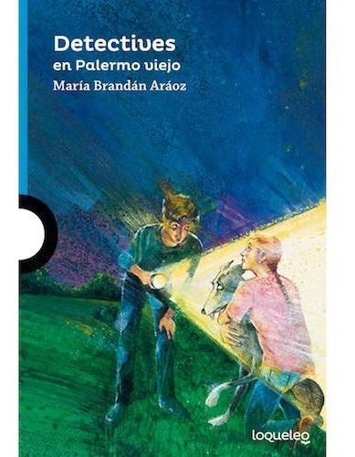 Detectives En Palermo Viejo - Loqueleo