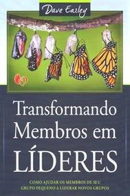 Transformando Membros Em Líderes