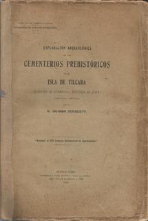 Exploración Arqueológica En Cementerios Prehistóricos 1910
