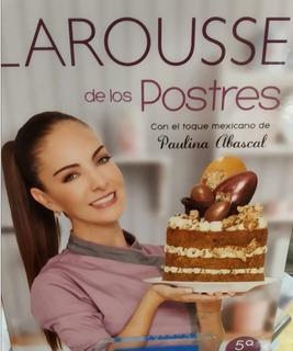 Larousse De Los Postres - 5 Ed. P. Dura - Paulina Abascal