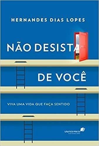 Livro Não Desista De Você Hernandes Dias Lopes