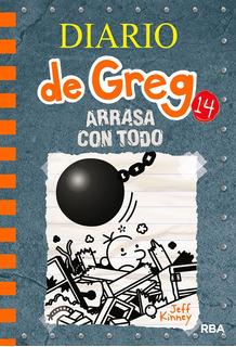 ** Diario De Greg 14 ** Arrasa Con Todo Jeff Kinney