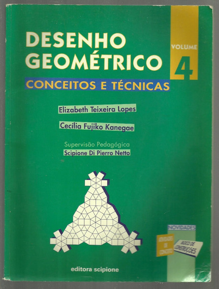 Desenho Geométrico 4 Conceitos E Técnicas - Elizabeth Lopes
