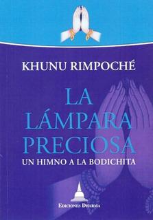 Lámpara Preciosa - Himno A Bodichita, Khunu Rimpoche, Dharma