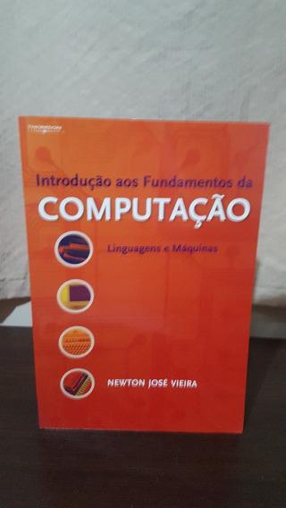 Introdução Aos Fundamentos Da Computação - Newton Vieira