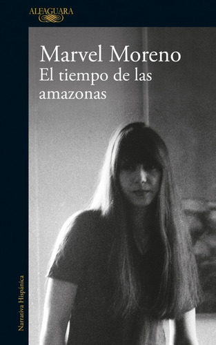 El Tiempo De Las Amazonas - Marvel Moreno - Alfaguara