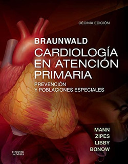 Envío Gratis. Braunwald. Cardiología En Atención Primaria