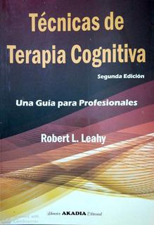 Tecnicas De Terapia Cognitiva Segunda Edicion Una Guia Para