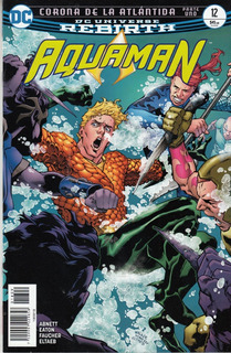 Comic Dc Universe Rebirth Aquaman # 12 Corona En Atlantida