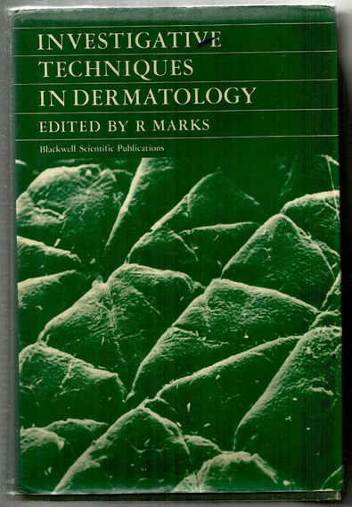 Investigative Techniques In Dermatology - Robert Marks