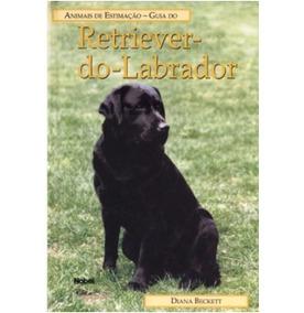 Guia Do Retriever Do Labrador Diana Beckett