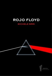 Rojo Floyd, Michele Mari, Ed. Bestia Equilátera