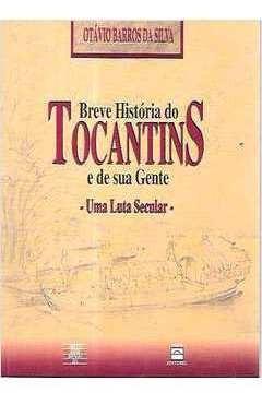 Livro Breve História Do Tocantins E Otávio Barros Da S