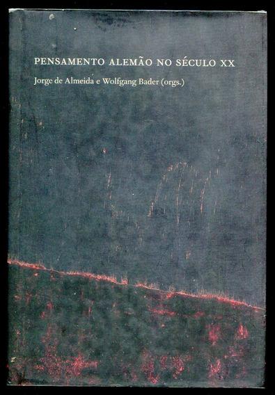 O Pensamento Alemão Do Século Xx - Almeida E Bader - L.2248