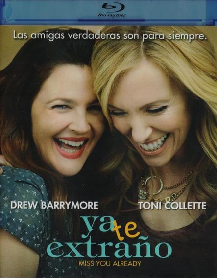 Ya Te Extraño Miss You Alredy Barrymore Pelicula Blu-ray