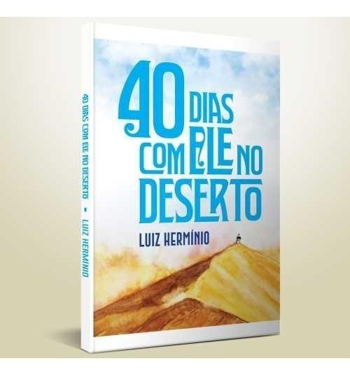 40 Dias Com Ele No Deserto Livro Luiz Hermínio