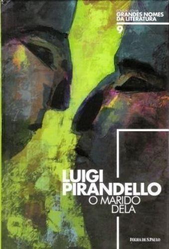 O Marido Dela Grandes Nomes Da Literatura - Luigi Pirandell