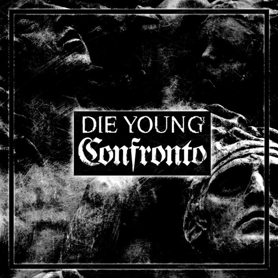 Confronto / Die Young Split
