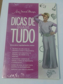 Livro Dicas De Quase Tudo - Ana Maria Braga